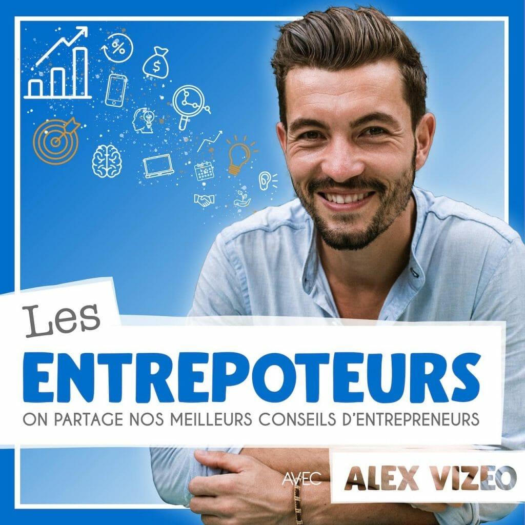 podcast les entrepoteurs alex vizeo aventuredentrepreneur.com